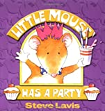 Little Mouse Has a Party, Steve Lavis, 1929927118