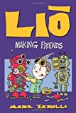img - for Lio: Making Friends (Lio Collection) by Tatulli, Mark (May 14, 2013) Paperback book / textbook / text book