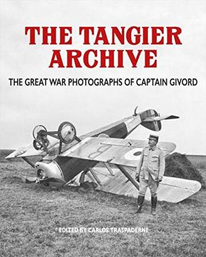 Download Tangier Archive: The Great War Photographs of Captain Givord PDF