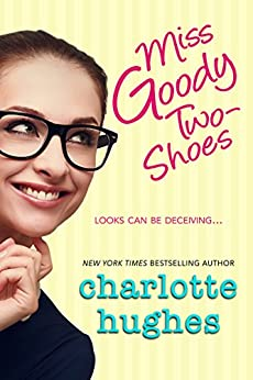 Miss Goody Two-Shoes: Contemporary Romance by [Hughes, Charlotte]