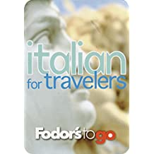 Fodor's to Go: Italian for Travelers, 1st Edition