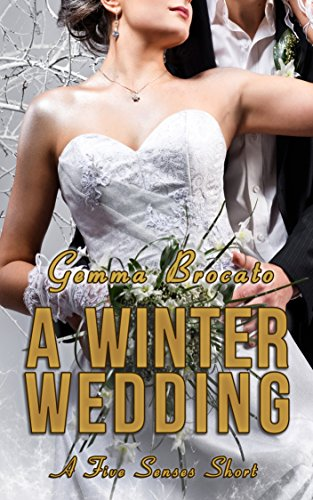 A Winter Wedding: A Five Senses Short (Five Senses series) by [Brocato, Gemma]