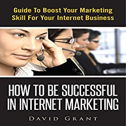 How to Be Successful in Internet Marketing