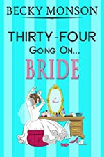Thirty-Four Going on Bride (The Spinster Series Book 3)