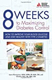 img - for 8 Weeks to Maximizing Diabetes Control: How to Improve Your Blood Glucose and Stay Healthy with Type 2 Diabetes book / textbook / text book