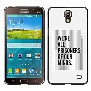 Stuss Case / Funda Carcasa protectora - All Prisoners Our Minds Quote Thinking - Samsung Galaxy Mega 2