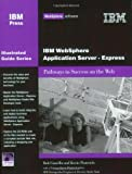 IBM WebSphere Application Server-Express, Bob Cancilla and Kevin Postreich, 1931182175
