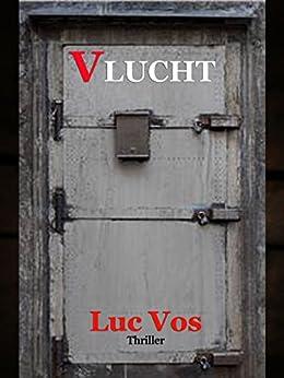 Vlucht! (Dutch Edition) by [Vos, Luc]