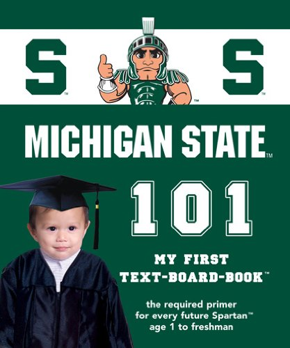 Michigan State University 101: My First Text-Board-Book (101 My First Text Boardbooks: University Football)
