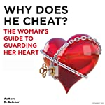 Why Does He Cheat?: The Woman's Guide to Guarding Her Heart | R. Betcher