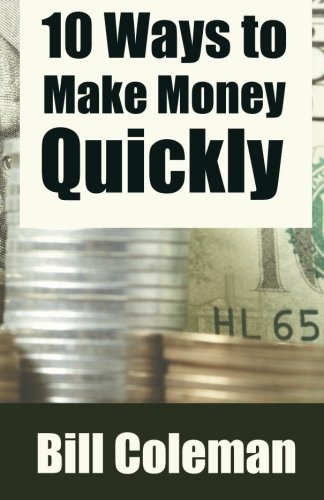 10 Ways to Make Money Quickly ebook