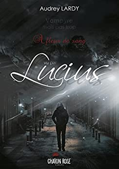 Vampyre mais pas trop: Lucius (French Edition) by [Lardy, Audrey]