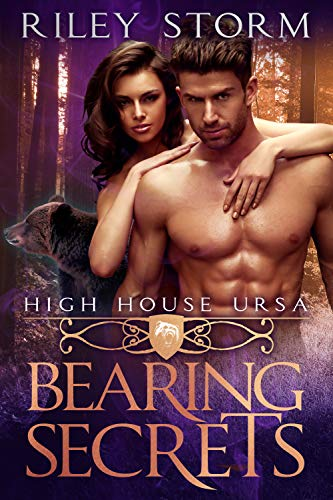 Bearing Secrets (High House Ursa Book 1) by [Storm, Riley]