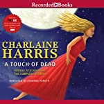 A Touch of Dead: Sookie Stackhouse: The Complete Stories   Charlaine Harris