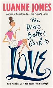 Book The Dixie Belle's Guide to Love by Luanne Jones (2002-03-05)