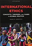 img - for International Ethics: Concepts, Theories, and Cases in Global Politics book / textbook / text book