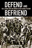 img - for Defend and Befriend: The U.S. Marine Corps and Combined Action Platoons in Vietnam book / textbook / text book
