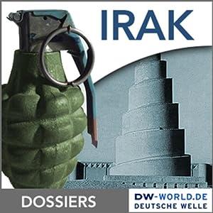 Der Irak zwischen Krieg und Wiederaufbau Hörbuch