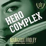 Hero Complex: Keaton School, Book 2 | Margaux Froley