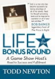 Life in the Bonus Round, Todd Newton, 1475934394