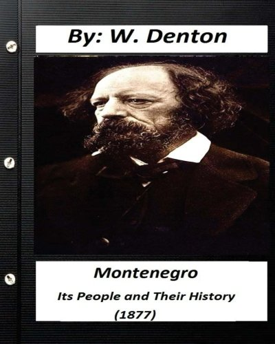 Montenegro; its people and their history (1877) (historical) pdf
