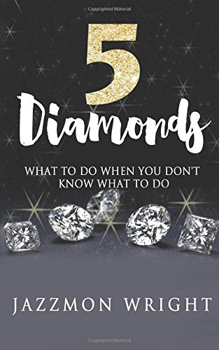 5 Diamonds: What To Do When You Don't Know What To Do pdf epub