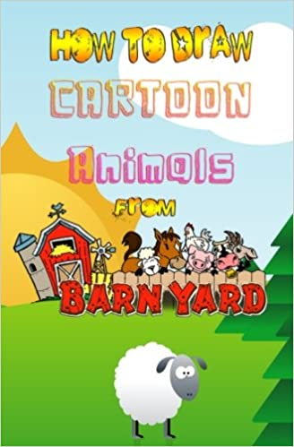 Buy How To Draw Cartoon Animals From Barnyard How To Draw Farm