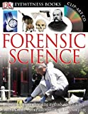 DK Eyewitness Books: Forensic Science: Discover the Groundbreaking Methods Scientists Use to Solve Crimes from Fingerpr