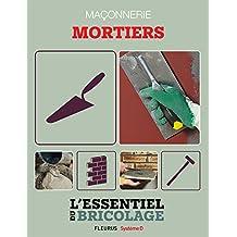 Maçonnerie : Mortiers (L'essentiel du bricolage) (French Edition)