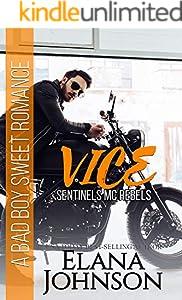 Vice: A Bad Boy Sweet Romance (Sentinels MC Rebels Book 2)