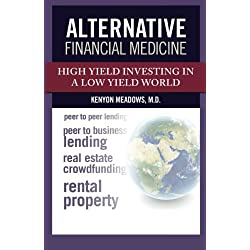 Alternative Financial Medicine: High Yield Investing in a Low Yield World