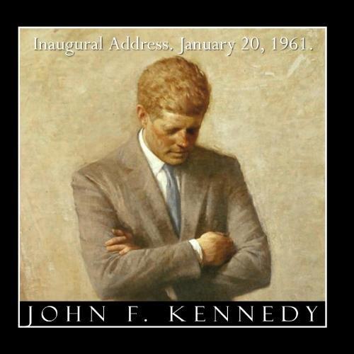 President John F. Kennedy Inaugural Address January 20, 1961. Jfk Inauguration Speech. - Single