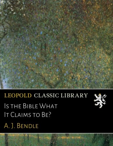Is the Bible What It Claims to Be? PDF