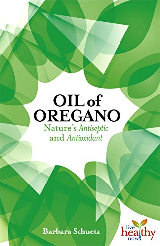 Oil of Oregano: Nature's Antiseptic and Antioxidant - Natures Antiseptics