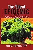 Silent Epidemic, Jerri A. Ed. D. Haynes, 1469194872