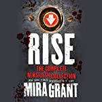 Rise: A Newsflesh Collection | Mira Grant