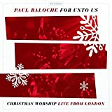 For Unto Us [Christmas Worship Live from London]