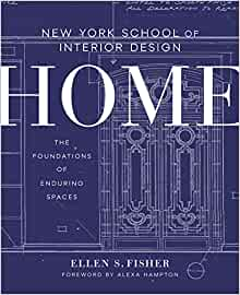 New York School Of Interior Design Home The Foundations Of Enduring Spaces Fisher Ellen S Renzi Jen Hampton Alexa 9780804137195 Amazon Com Books