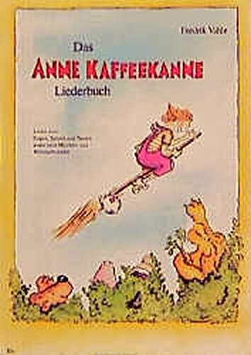 Das Anne-Kaffeekanne-Liederbuch