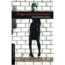 El lugar más triste para soñar (Spanish Edition)