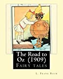 The Road to Oz  (1909)  By:  L. Frank Baum: (children's book )