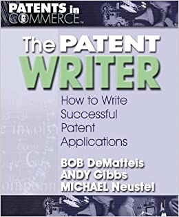 Patent Writer: How to Write Successful Patent Applications