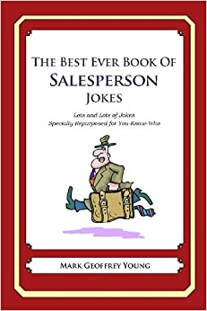 Book The Best Ever Book of Salesperson Jokes: Lots and Lots of Jokes Specially Repurposed for You-Know-Who