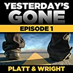 FREE Yesterday's Gone: Season 1 - Episode 1 | Sean Platt,David Wright