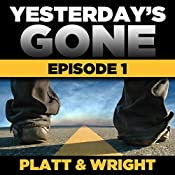FREE Yesterday's Gone: Season 1 - Episode 1 | Sean Platt, David Wright