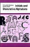 Initials and Decorative Alphabets by Erhardt D. Stiebner (1985-11-25)