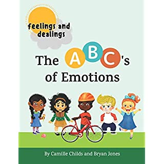 Feelings and Dealings: The ABC's of Emotions: An SEL Storybook to Build Emotional Intelligence, Social Skills, and Empathy