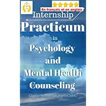 Stage en psychologie et en santé mentale clinique: Une évaluation et guide de terrain pour le bon ajustement pour VOUS - Excellent! (French Edition)