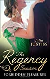 The Regency Season: Forbidden Pleasures