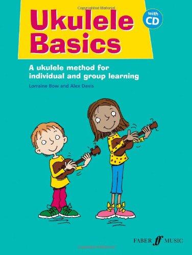 Ukulele Basics: Ukuele Teaching Method Paperback – 1 May 2012 Lorraine Bow Alex Davis Faber Music Ltd 0571535887